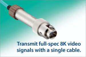 8K data with a single cable  MF11BMT series